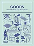 img - for Sarah de Boer-Schultz: Goods : Interior Products from Sketch to Use (Hardcover); 2013 Edition book / textbook / text book