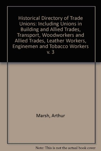 historical-directory-of-trade-unions-including-unions-in-building-and-allied-trades-transport-woodwo