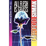 Clifford D. Simak All Flesh is Grass (Masters of Science Fiction)