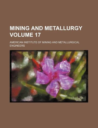 Mining and metallurgy Volume 17