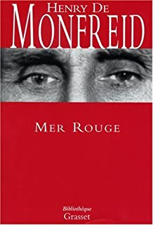 Mer Rouge : 1 : Les secrets de la mer Rouge, Monfreid, Henry de