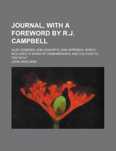 Journal, with a foreword by R.J. Campbell; also addenda, bibliography, and appendix, which includes