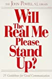 Will the Real Me Please Stand Up?: 25 Guidelines for Good Communication (088347316X) by Powell, John