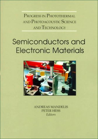 """""""Progress In Photothermal And Photoacoustic Science And Technology, Volume Iv: Semiconductors And Electronic Materials (Spie Press Monograph Vol. Pm74)"""""""