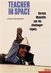 Teacher in Space: Christa McAuliffe & the Challenger Legacy: Christa Mcauliffe and the Challenger Legacy