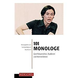 101 Monologe: Zum Vorsprechen, Studieren und Kennenlernen