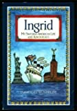 Ingrid: My Swedish-American Life and Adventures