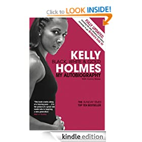 Kelly Holmes: Black, White & Gold - My Autobiography
