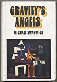 Gravity's Angels: 13 Stories (0870541625) by Swanwick, Michael