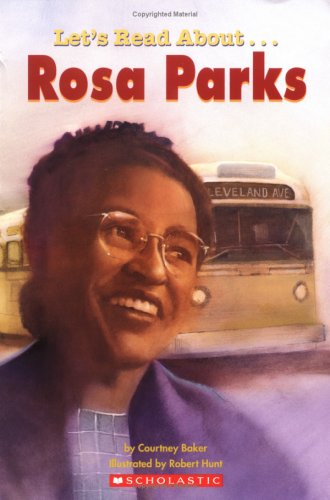 Let's Read About-- Rosa Parks (Scholastic First Biographies), Courtney Baker