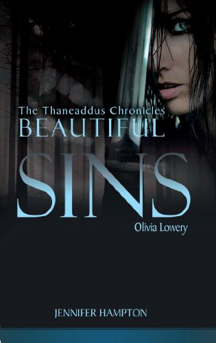 Beautiful Sins: Olivia Lowery (The Thaneaddus Chronicles)