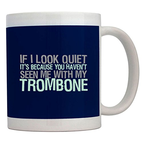 Teeburon If I Look Quiet It'S Because You Haven'T Seen Me With My Trombone Mug
