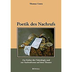 Poetik des Nachrufs: Zur Kultur der Nekrologie und zur Nachrufszene auf dem Theater (Liter