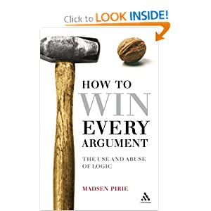 How to Win Every Argument - Madsen Pirie