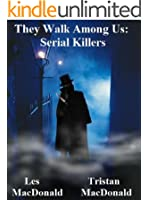 They Walk Among Us: Serial Killers
