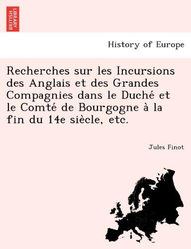 recherches-sur-les-incursions-des-anglais-et-des-grandes-compagnies-dans-le-duche-et-le-comte-de-bou