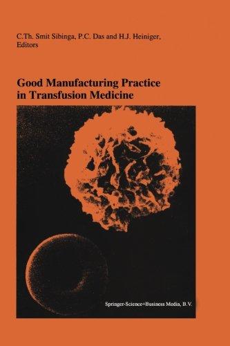 Good Manufacturing Practice in Transfusion Medicine: Proceedings of the Eighteenth International Symposium on Blood Tran