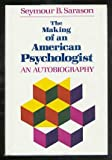 img - for The Making of an American Psychologist: An Autobiography (Jossey Bass Social and Behavioral Science Series) book / textbook / text book