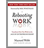 img - for Rebooting Work: Transform How You Work in the Age of Entrepreneurship (Hardback) - Common book / textbook / text book