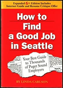 How to Find a Good Job in Seattle Linda Carlson