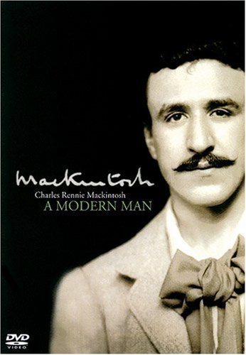 Charles Rennie Mackintosh - A Modern Man [DVD]