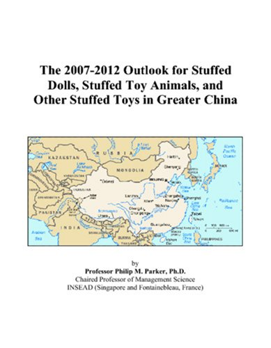 The 2007-2012 Outlook for Stuffed Dolls, Stuffed Toy Animals, and Other Stuffed Toys in Greater China