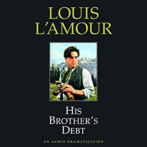 His Brother's Debt (Dramatized) Audiobook