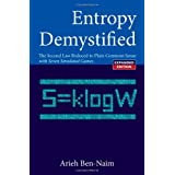 Entropy Demystified: The Second Law Reduced to Plain Common Sense (Revised Edition): The Second Law Reduced to Plain Common Sense with Seven Simulated Gamesby Ben-Naim Arieh