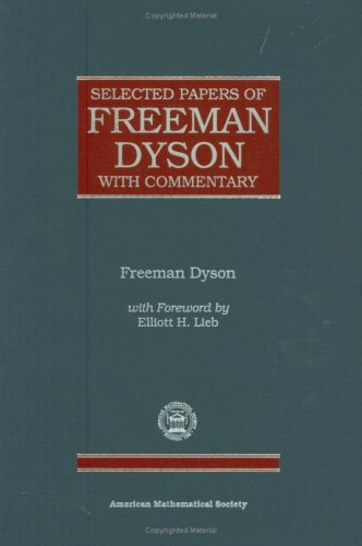 Selected Papers of Freeman Dyson with Commentary (Collected Works Series)