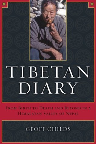 Tibetan Diary: From Birth to Death and Beyond in a...
