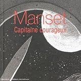 Long Box 3 CD : Manset capitaine courageux (inclus des textes in�dits et illustrations de Fran�ois Schuiten)par G�rard Manset