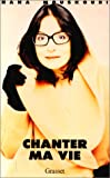 echange, troc Nana Mouskouri - Chanter ma vie