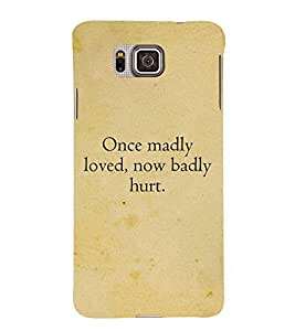 Once Madly loved 3D Hard Polycarbonate Designer Back Case Cover for Samsung Galaxy Alpha G850