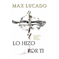 Lo Hizo por Ti - Max Lucado 41VXRWMG4EL._SL500_AA240_