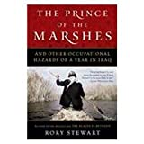 The Prince of the Marshes: And Other Occupational Hazards of a Year in Iraq (1439560188) by Stewart, Rory