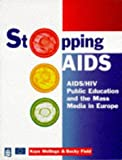 img - for Stopping AIDS: HIV AIDS Education And the Mass Media in Europe book / textbook / text book