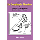 La constante macabre ou comment a-t-on d�courag� des g�n�rations d'�l�ves ?par Andr� Antibi