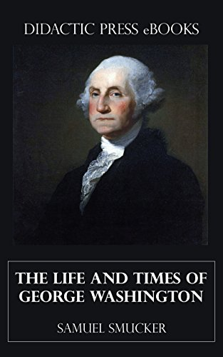 the-life-and-times-of-george-washington-illustrated-english-edition