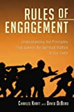 Image of The Rules of Engagement: Understanding the Principles That Govern the Spiritual Battles in Our Lives