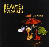 Songtexte von Beautés Vulgaires - Zoo de nuit