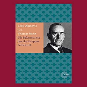 Bekenntnisse des Hochstaplers Felix Krull Hörbuch