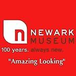 Newark Museum: Red Tour: Amazing Looking |  Newark Museum