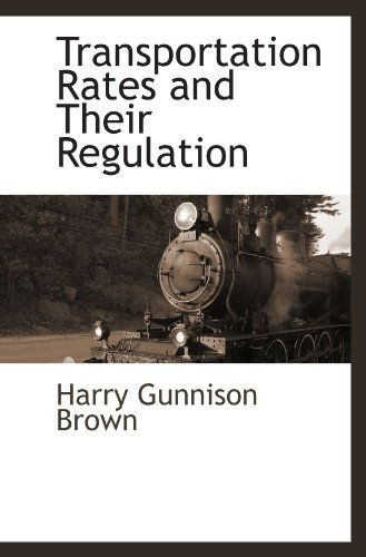 Transportation Rates and Their Regulation