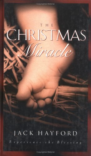 Christmas Miracle : Experience the Blessing, JACK W. HAYFORD