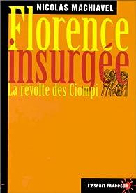 Florence Insurgée La Révolte Des Ciompi Babelio