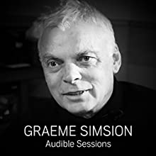Graeme Simsion: Audible Sessions: FREE Exclusive interview Discours Auteur(s) : Elise Italiaander Narrateur(s) : Graeme Simsion