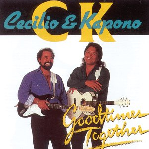 Cecilio & Kapono - Goodtimes Together - Zortam Music