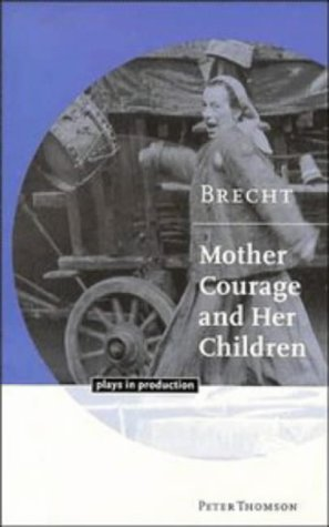 Brecht: Mother Courage and her Children (Plays in Production)