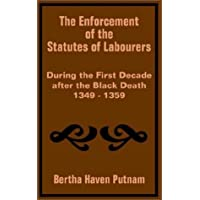 Enforcement of the Statutes of Labourers During the First Decade after the Black Death 1349 - 1359, The