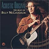 Billy McLaughlin Acoustic Original: the Best of Billy Mclaughlin